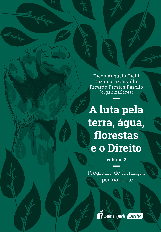 A luta pela terra, água e florestas – vol. 2