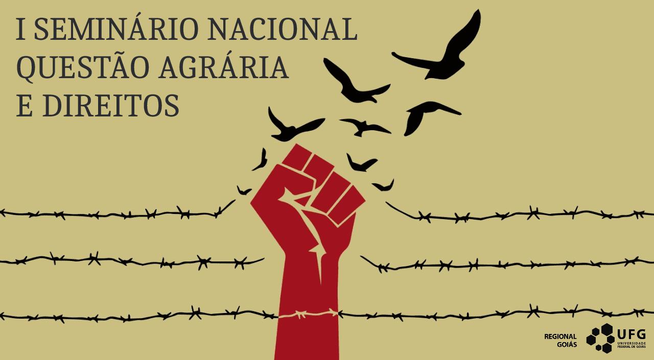I Seminário Nacional Questão Agrária e Direitos – UFG Cidade de Goiás