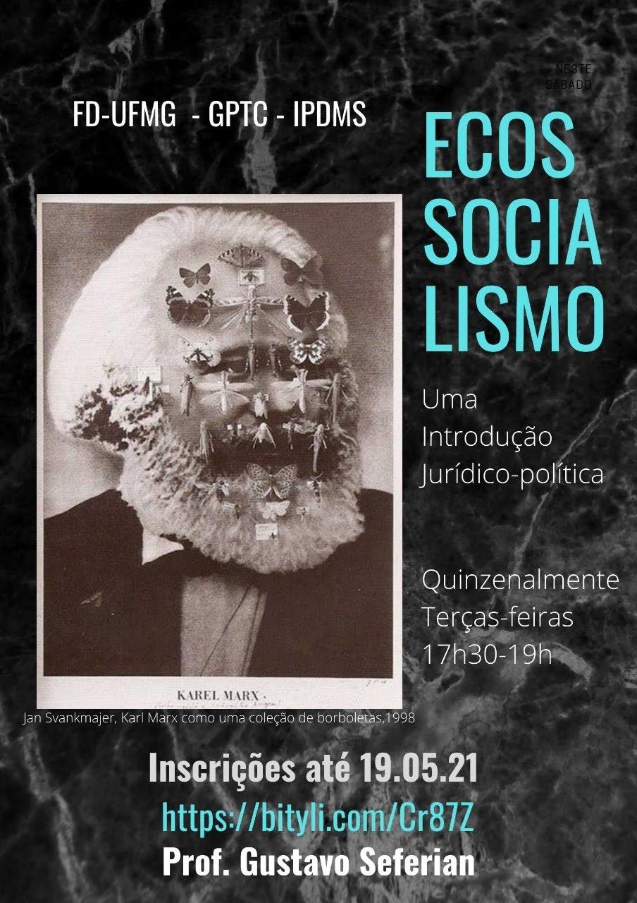 """Ciclo de Estudos """"Ecossocialismo: uma introdução jurídico-política"""" – FD-UFMG/GPTC/IPDMS"""